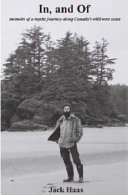 In and of [electronic Resource] : Memoirs of a Mystic Journey Along Canada's Wild West Coast