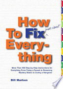 How To Fix Just About Everything