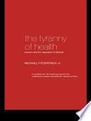 The Tyranny of Health