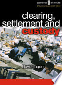 Clearing  Settlement  and Custody