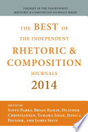 Best of the Independent Journals in Rhetoric and Composition 2014