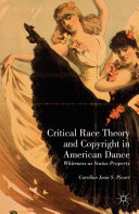 Critical Race Theory and Copyright in American Dance Pdf/ePub eBook