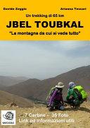 "Jbel Toubkal ""La montagna da cui si vede tutto"""