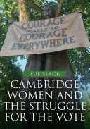 Cambridge Women and the Struggle for the Vote