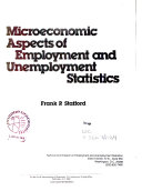 Microeconomic Aspects of Employment and Unemployment Statistics