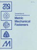 Transactions of Technical Conference on Metric Mechanical Fasteners