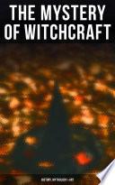 The Mystery of Witchcraft   History  Mythology   Art