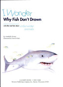 I Wonder why Fish Don t Drown