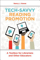 Tech Savvy Reading Promotion  A Toolbox for Librarians and Other Educators