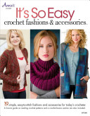 It s So Easy  Crochet Fashions   Accessories