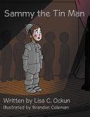 Sammy the Tin Man