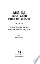 What Jesus Taught about Praise and Worship