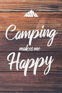 Camping Makes Me Happy
