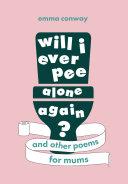 Will I Ever Pee Alone Again? Pdf/ePub eBook
