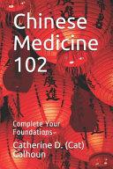 Chinese Medicine 102