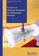 Lectures on Quantum Mechanics for Mathematics Students