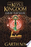 Grim Tuesday  The Keys to the Kingdom 2