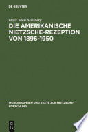 Die amerikanische Nietzsche-Rezeption von 1896-1950