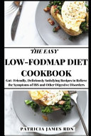 The Easy Low FODMAP Diet Cookbook