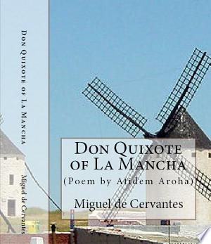 Download Don Quixote of La Mancha (Full Text)/ Introductory analysis and literary poem by Atidem Aroha. Free PDF Books - Free PDF