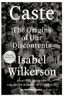 Caste The Origin Of Our Discontents