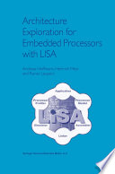 Architecture Exploration For Embedded Processors With Lisa Book PDF