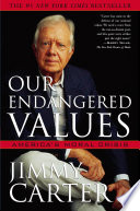 """""""Our Endangered Values: America's Moral Crisis"""" by Jimmy Carter, James Earl Carter"""