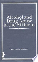Alcohol and Drug Abuse in the Affluent Book