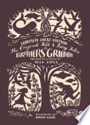 The Original Folk and Fairy Tales of the Brothers Grimm