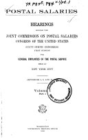 Hearings Before The Joint Commission On Postal Salaries Congress Of The United States Sixty Sixth Congress First Second Session S General Employees Of The Postal Service Sept 8 1919 Jan 9 1920