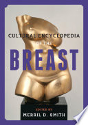 Cultural Encyclopedia Of The Breast