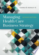 Managing Health Care Business Strategy Book