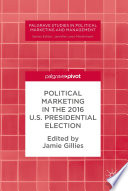 Political Marketing In The 2016 U S Presidential Election Book