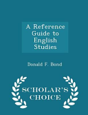 A Reference Guide To English Studies Scholar S Choice Edition
