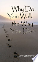 Why Do You Walk the Way You Do?