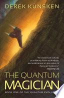 """""""The Quantum Magician"""" by Derek Künsken"""
