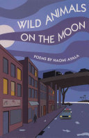 Wild Animals on the Moon & Other Poems
