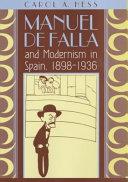 Manuel de Falla and Modernism in Spain  1898 1936