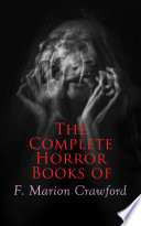 The Complete Horror Books of F  Marion Crawford