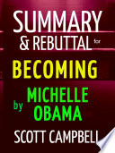 Summary   Rebuttal for Becoming by Michelle Obama Book PDF