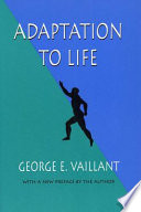 """""""Adaptation to Life"""" by George E. Vaillant"""