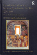 Cross Cultural Interaction Between Byzantium and the West  1204 1669