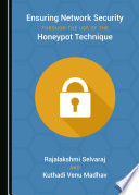 Ensuring Network Security Through The Use Of The Honeypot Technique