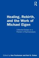 Healing  Rebirth and the Work of Michael Eigen