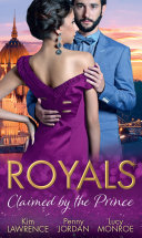 Royals: Claimed By The Prince: The Heartbreaker Prince / Passion and the Prince / Prince of Secrets (Mills & Boon M&B)