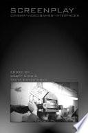 """Screenplay: Cinema/videogames/interfaces"" by Geoff King, Tanya Krzywinska"
