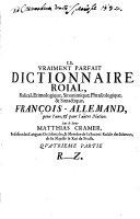 Das recht vollkommen Königliche Dictionarium Französisch-Teutsch