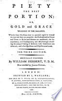 Piety The Best Portion Or Gold And Grace Weighed In The Balance Second Edition With Considerable Alterations Revised By J T