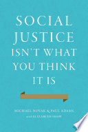 Social Justice Isn t What You Think It Is