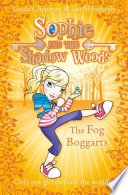 The Fog Boggarts Sophie And The Shadow Woods Book 4